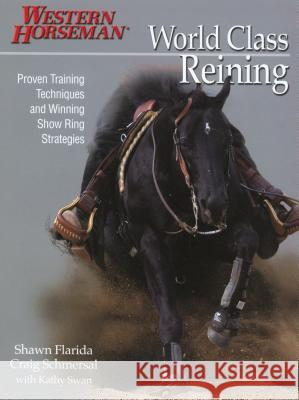 World Class Reining Shawn Flarida Craig Schmersal 9780911647785