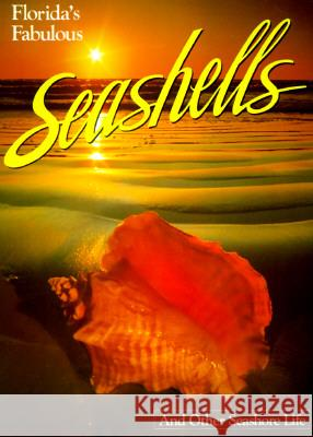 Florida's Fabulous Seashells: And Other Seashore Life Winston Williams Pete Carmichael 9780911977059