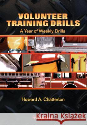 Volunteer Training Drills: A Year of Weekly Drills Howard A. Chatterton 9780912212685