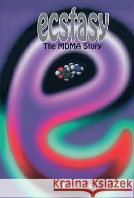 Ecstasy : The MDMA Story Bruce Eisner Peter Stafford 9780914171683
