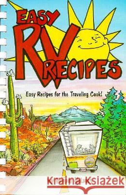 Easy RV Recipes: Recipes for the Traveling Cook Ferne Holmes Stephen Holmes 9780914846291