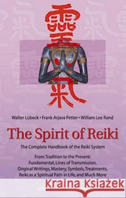 The Spirit of Reiki William Lee Rand W. Luebeck F. a. Petter 9780914955672