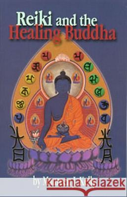 Reiki and the Healing Buddha Maureen Kelly 9780914955924
