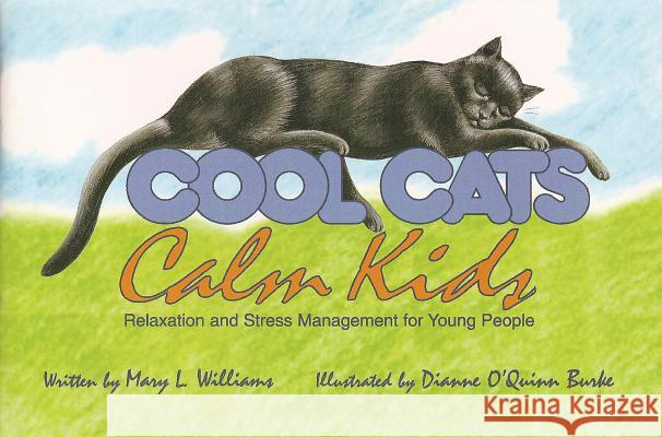 Cool Cats, Calm Kids Mary Williams Dianne O'Quinn Burke 9780915166947