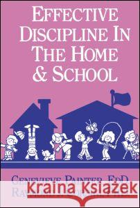 Effective Discipline in the Home and School Genevieve Painter Raymond J. Corsini 9780915202898