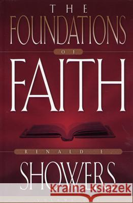 The Foundations of Faith: The Revealed and Personal Word of God Renald E. Showers 9780915540778