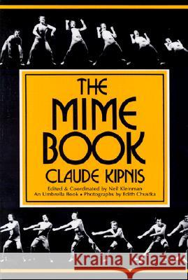 The Mime Book: A Comprehensive Guide to Mime Claude Kipnis 9780916260552