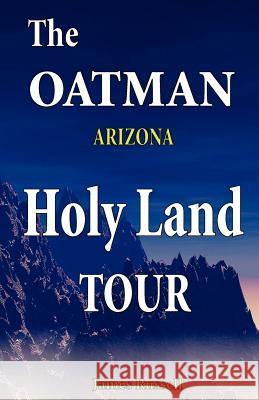 The Oatman Arizona Holy Land Tour James Russell 9780916367176