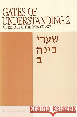 Gates of Understanding: Shaarei Bina, for the Days of Awe Lawrence A. Hoffman Chaim Stern A. Stanley Dreyfus 9780916694845