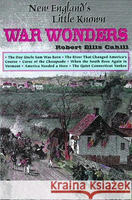 New England's Little Known War Wonders Robert Cahill 9780916787066