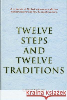 Twelve Steps and Twelve Traditions Alcoholics Anonymous World Service       AA Services A 9780916856014 Hazelden Publishing & Educational Services