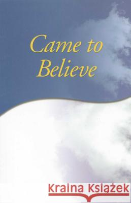 Came To Believe AA Services A Alcoholics Anonymous World Service 9780916856052 Hazelden Publishing & Educational Services