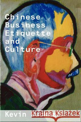 Chinese Business Etiquette and Culture Keven Bucknall 9780917990441
