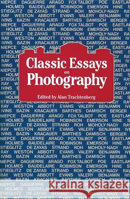 Classic Essays on Photography Alan Trachtenberg 9780918172082