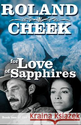 For Love of Sapphires MR Roland O. Cheek 9780918981172 Skyline Publishing