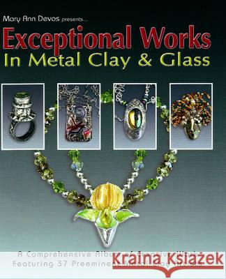 Exceptional Works in Metal Clay & Glass Mary Ann Devos 9780919985568