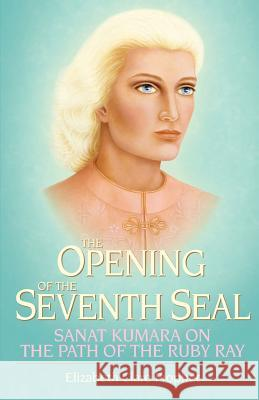 The Opening of the Seventh Seal Mark L. Prophet Elizabeth Clare Prophet 9780922729685