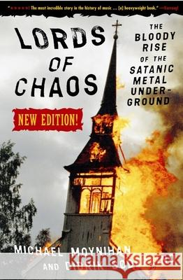Lords Of Chaos - 2nd Edition : The Bloody Rise of the Satanic Metal Underground Didrik Soderlind Michael Moynihan 9780922915941