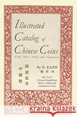 Illustrated Catalog of Chinese Coins, Vol. 2 Eduard Kann 9780923891190