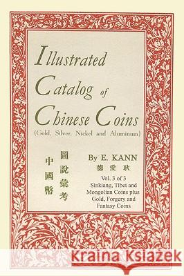 Illustrated Catalog of Chinese Coins, Vol. 3 Eduard Kann 9780923891206