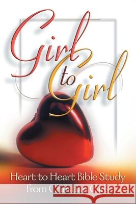 Girl to Girl: Heart to Heart Bible Study from Christian Girls Laura Elliott 9780929540528