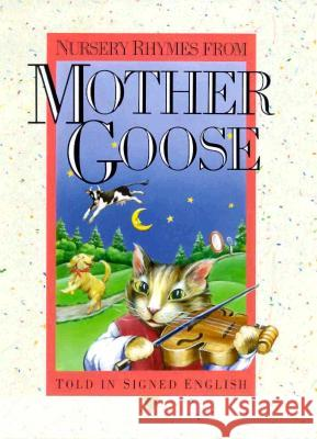 Nursery Rhymes from Mother Goose: Told in Signed English Harry Bornstein Patricia Peters Linda Tom 9780930323998