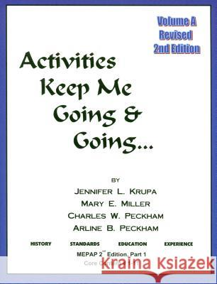 Activities Keep Me Going and Going: Volume a Jennifer L. Krupa Mary E. Miller Charles W. Peckham 9780931990083
