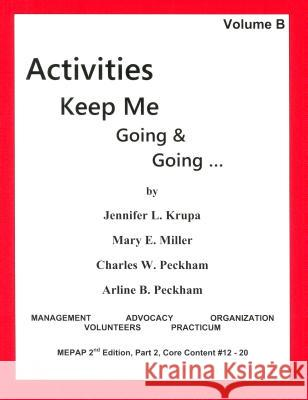 Activities Keep Me Going and Going: Volume B Jennifer L. Krupa Mary E. Miller Charles W. Peckham 9780931990090