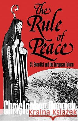 The Rule of Peace Christopher Derrick 9780932506016