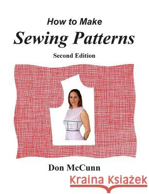 How to Make Sewing Patterns, Second Edition Don McCunn 9780932538215