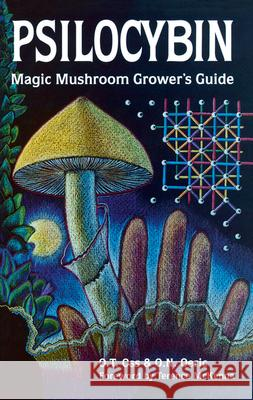 Psilocybin: Magic Mushroom Grower's Guide: A Handbook for Psilocybin Enthusiasts O. T. Oss O. N. Oeric 9780932551061