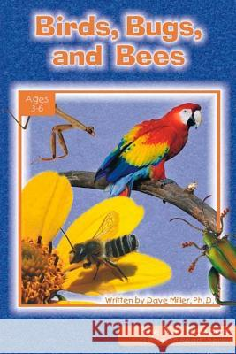 Birds, Bugs, and Bees Dave Miller 9780932859907