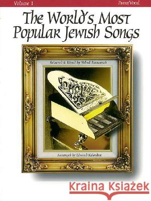 The World's Most Popular Jewish Songs for Piano, Volume 1 Velvel Pasternak Edward Kalendar 9780933676732