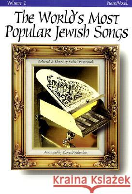 The World's Most Popular Jewish Songs for Piano Velvel Pasternak Edward Kalendar 9780933676749
