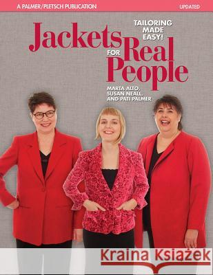 Jackets for Real People: Tailoring Made Easy! Marta Alto Susan Neall Pati Palmer 9780935278668