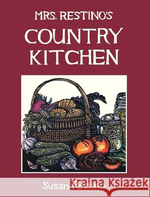 Mrs. Restino's Country Kitchen Susan Restino Susan Restino 9780936070186
