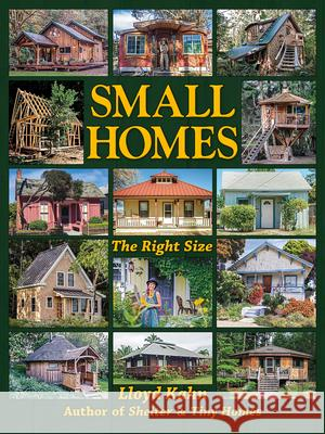 Small Homes: The Right Size Lloyd Kahn 9780936070681