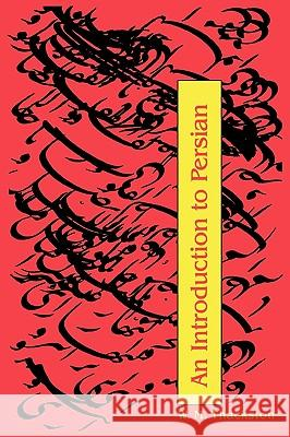 An Introduction to Persian (3rd Edition) Wheeler M. Thackston 9780936347295