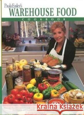Paula Easley's Warehouse Food Cookbook  9780936783246