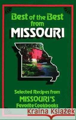 Best of the Best from Missouri: Selected Recipes from Missouri's Favorite Cookbooks Gwen McKee Barbara Moseley Tupper England 9780937552445