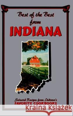 Best of the Best from Indiana: Selected Recipes from Indiana's Favorite Cookbooks Gwen McKee Barbara Moseley Tupper England 9780937552575