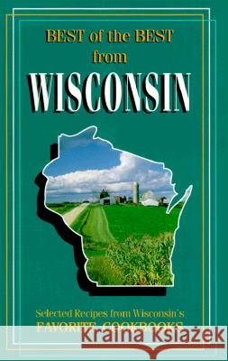 Best of Best from Wisconsin: Selected Recipes from Wisconsin's Favorite Cookbooks Gwen McKee Barbara Moseley Tupper England 9780937552803