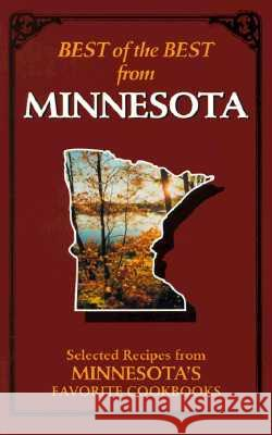Best of the Best from Minnesota: Selected Recipes from Minnesota's Favorite Cookbooks Gwen McKee Barbara Moseley Tupper England 9780937552810