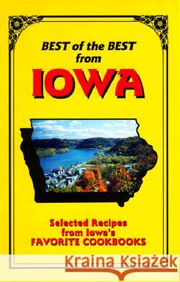 Best of the Best from Iowa: Selected Recipes from Iowa's Favorite Cookbooks Gwen McKee Barbara Moseley Tupper England 9780937552827