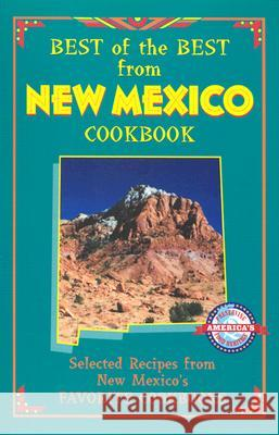 Best of the Best from New Mexico Cookbook: Selected Recipes from New Mexico's Favorite Cookbooks Gwen McKee Barbara Moseley 9780937552933