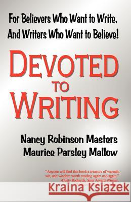Devoted to Writing Nancy Robinson Masters Maurice Parsley Mallow 9780937660331 Devoted Books