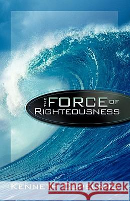 Force of Righteousness Kenneth Copeland 9780938458128