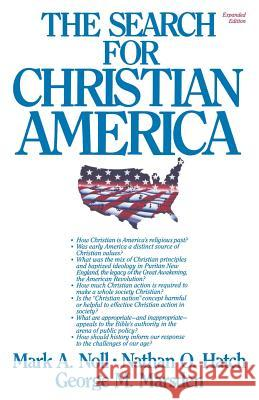 The Search for Christian America Mark A. Noll Nathan O. Hatch George M. Marsden 9780939443154