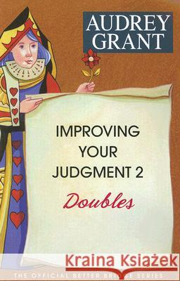 Improving Your Judgment 2: Doubles Audrey Grant 9780939460434