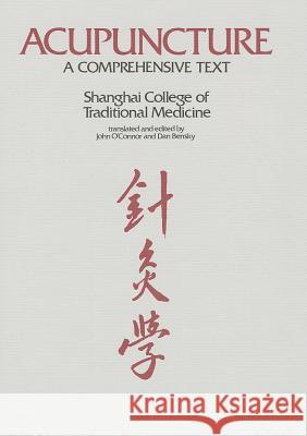 Acupuncture: A Comprehensive Text John Ed O Shanghai Zhong Yi Xue Yuan 9780939616008
